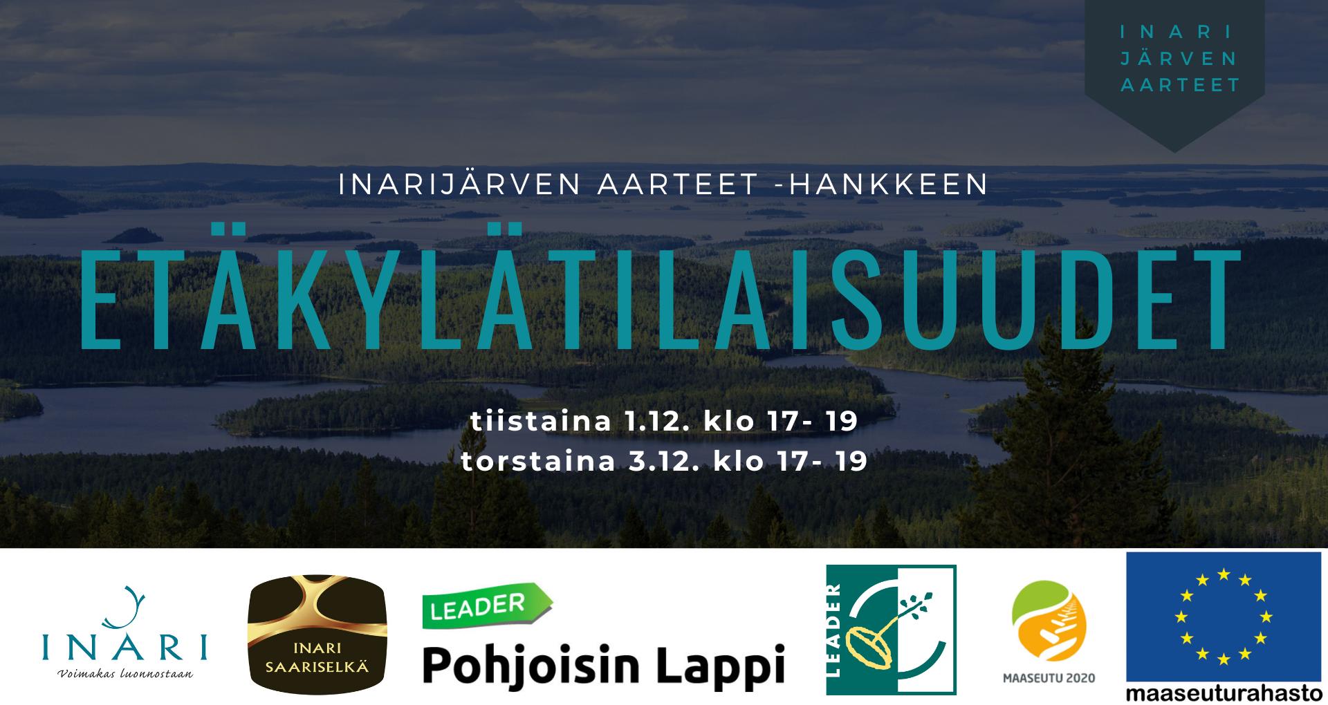 Inarijärven aarteet -hankkeen etäkylätilaisuudet. Tiistaina 1.12.2020 klo 17 ja torstaina 3.12.2020 klo 17.