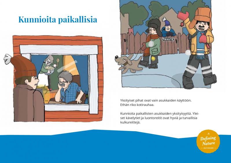 Kuva: Kunnioita paikallisia. - Yksityiset pihat ovat vain asukkaiden käyttöön. Ethän riko kotirauhaa. Kunnioita paikallisten asukkaiden yksityisyyttä. Yleiset kävelytiet ja luontoreiti ovat hyviä ja turvallisia kulkureittejä, polarlifeoutdoor.com.